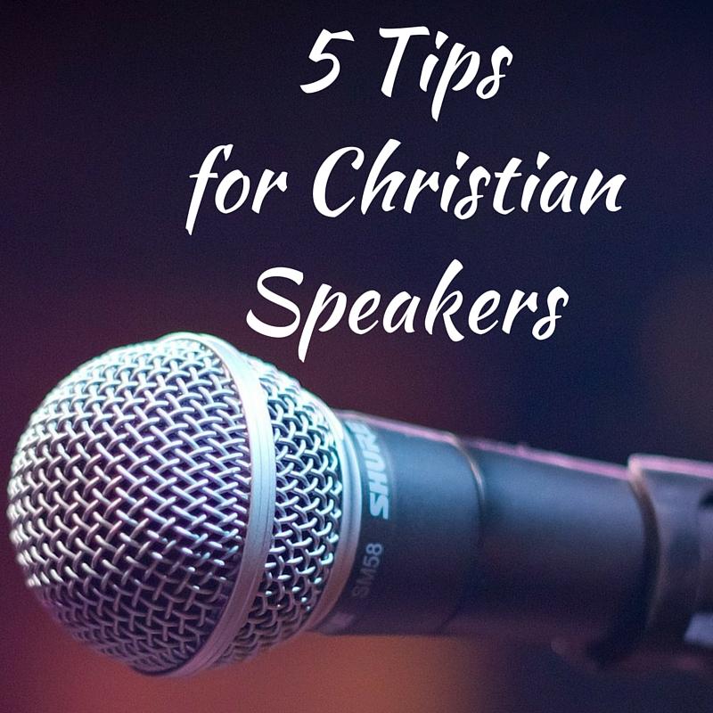 5 Tips for Christian Speakers